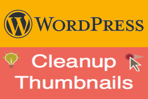 Cleanup Thumbnails in WordPress