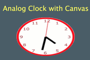 Analog Clock with Canvas