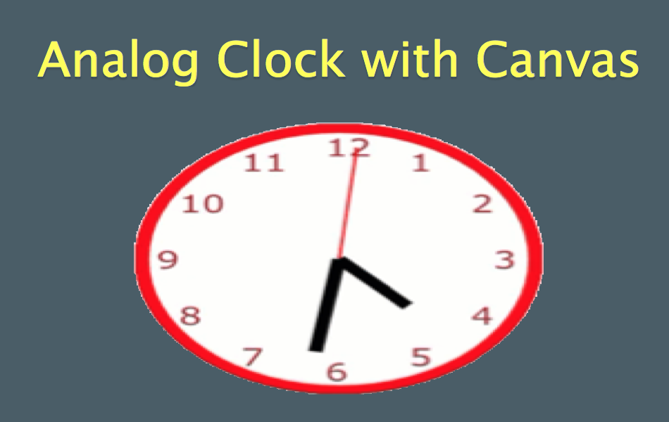 Analog Clock with HTML5 Canvas and JavaScript