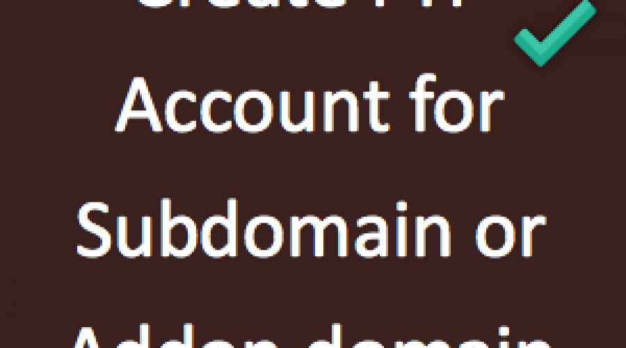 How to Create FTP Account for Subdomain or Addon Domain?