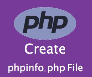 Create Phpinfo File