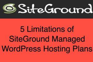 5 Limitations of SiteGround Managed WordPress Hosting Plans