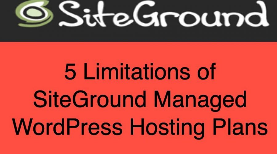 5 Limitations of SiteGround WordPress Managed Hosting