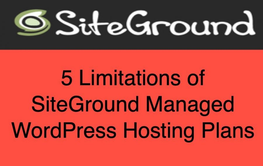 5 Limitations of SiteGround Managed WordPress Hosting Plans