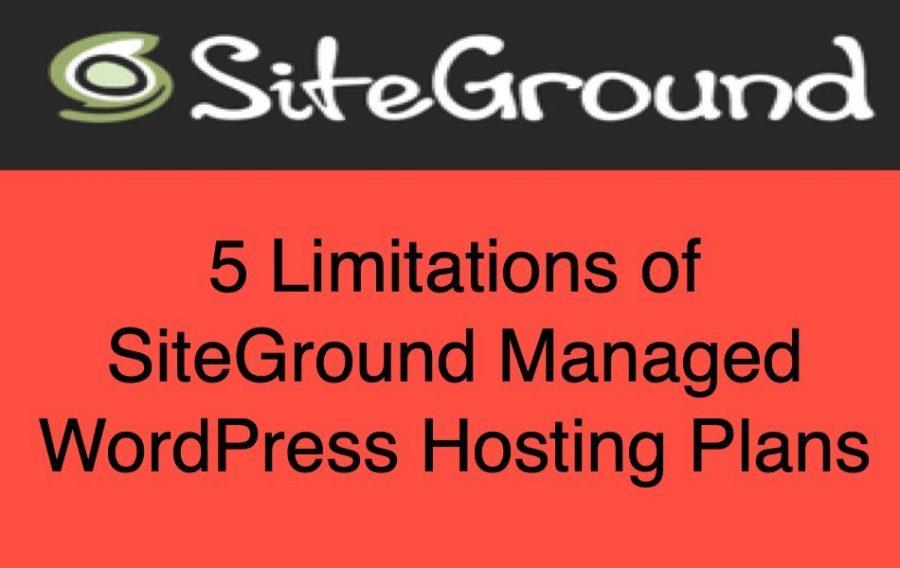 5 Limitations of SiteGround WordPress Managed Hosting