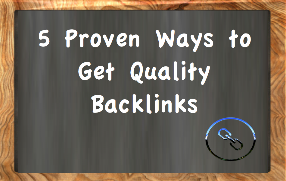 5 Proven Ways to Get Quality Backlinks