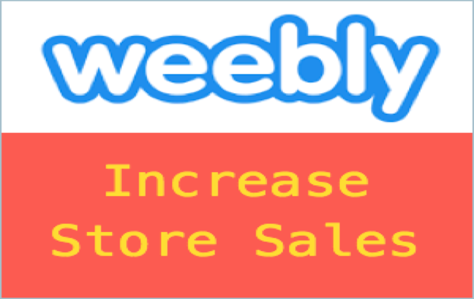Tips to Increase Weebly Online Store Sales