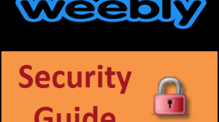 An Ultimate Security Guide to Protect Weebly Site