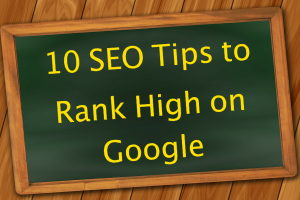 10 SEO Tips to Rank High on Google