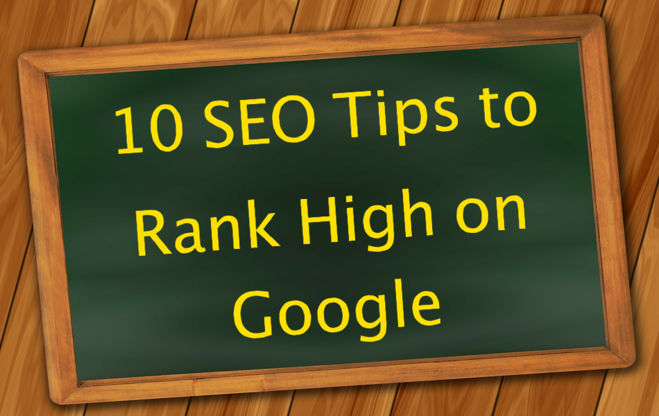 10 SEO Tips to Rank High on Google