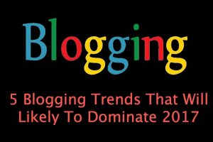 Blogging Trends in 2017