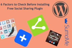 6 Factors to Check Before Installing WordPress Social Sharing Plugin