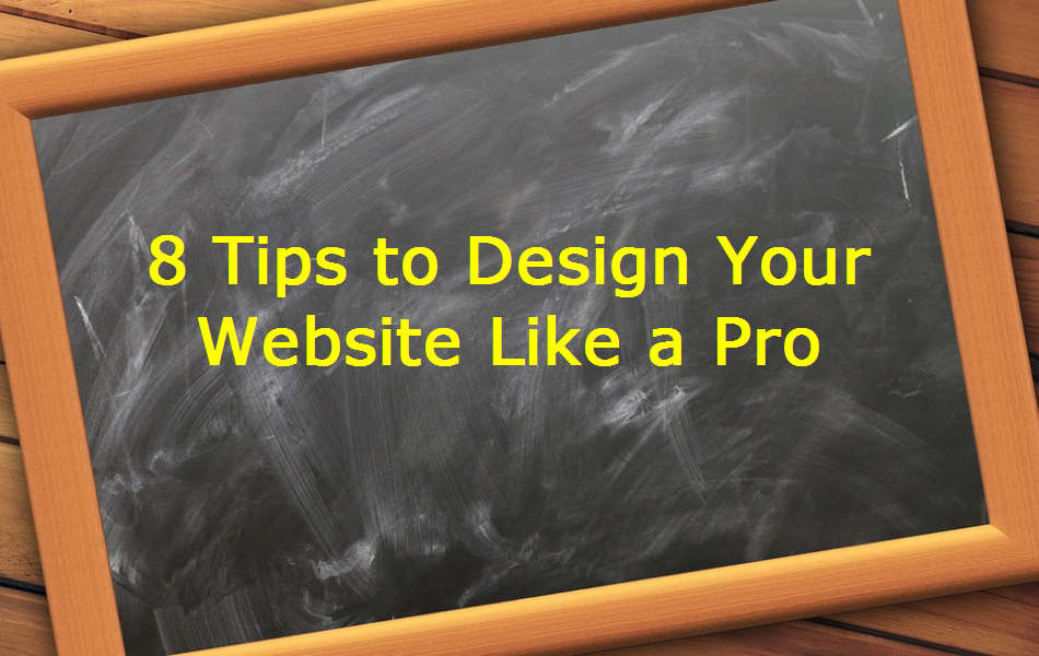 8 Tips to Design Your Business Website Like a Pro