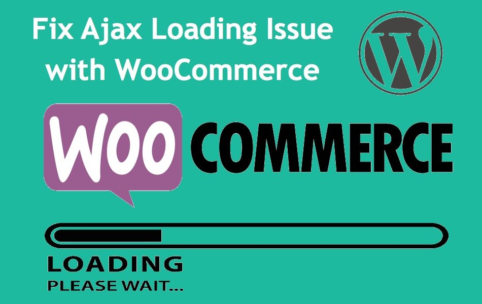 Fix Ajax Loading Issue with WooCommerce
