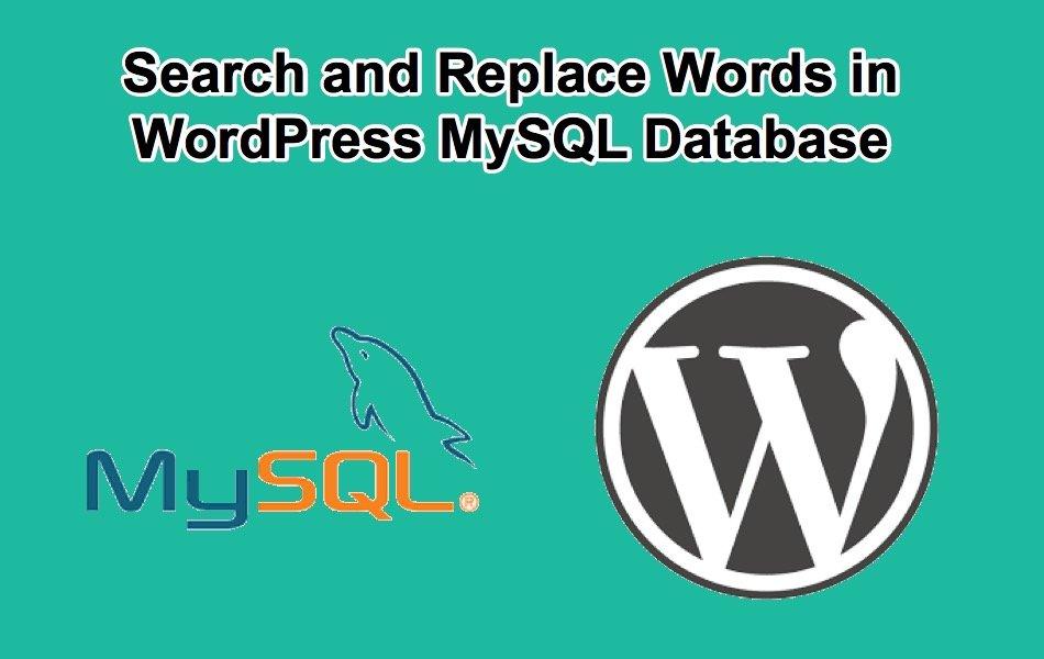 How to Search and Replace Words in WordPress MySQL Database?