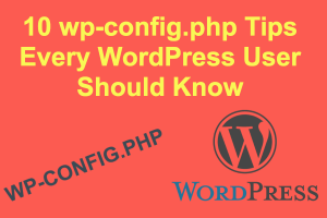 10 wp-config PHP Tips for WordPress Users