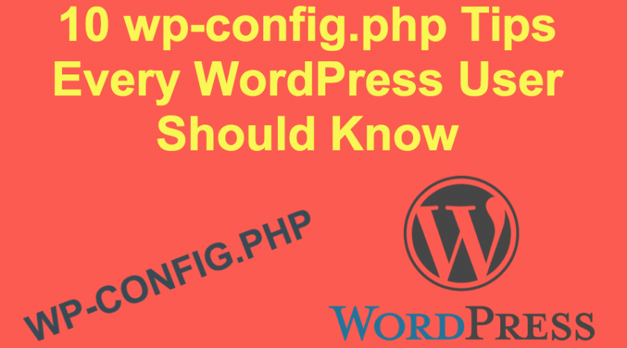 10 wp-config.php Tips for Customizing WordPress Site