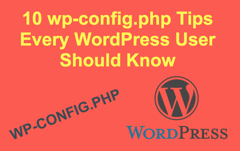 10 wp-config.php Tips Every WordPress User Should Know