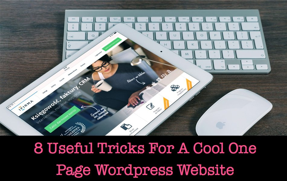 8 Useful Tricks For A Cool One Page WordPress Website