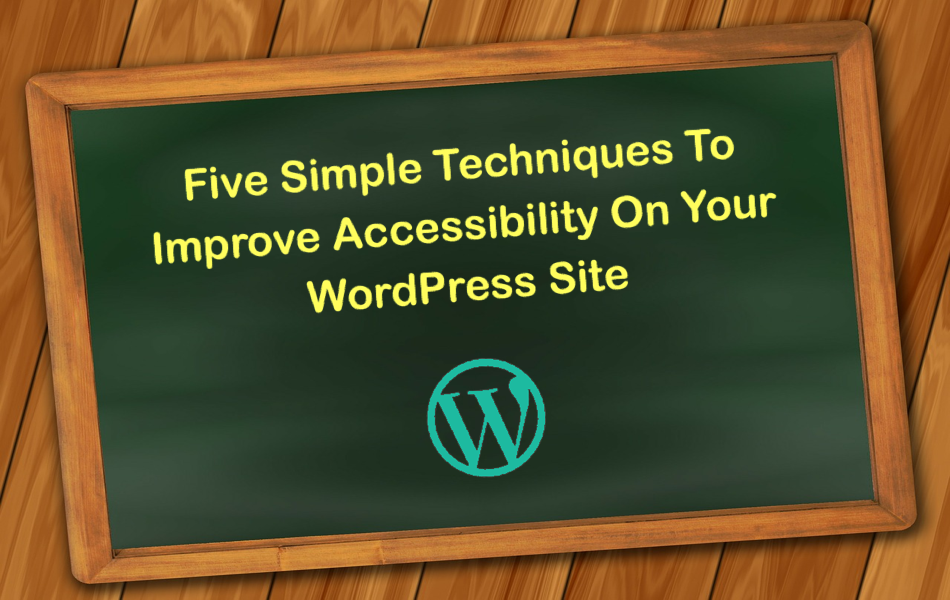Five Simple Techniques To Improve Accessibility On Your WordPress Site