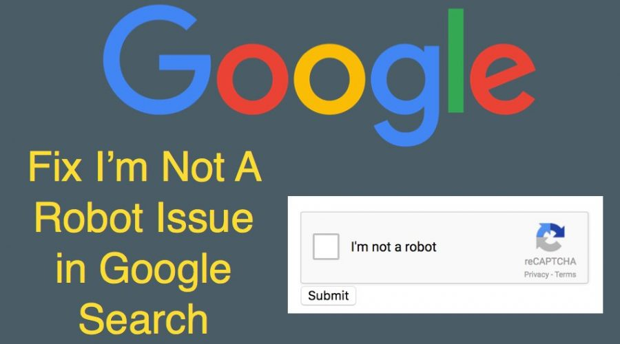 Fix I'm Not A Robot reCAPTCHA Issue in Google Search