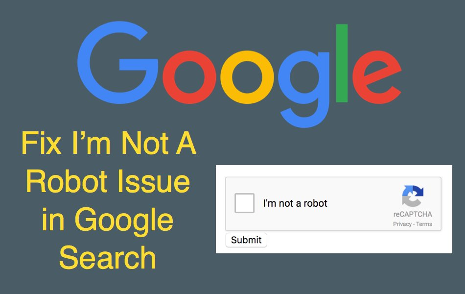 Fix I'm Not A Robot CAPTCHA Issue in Google Search