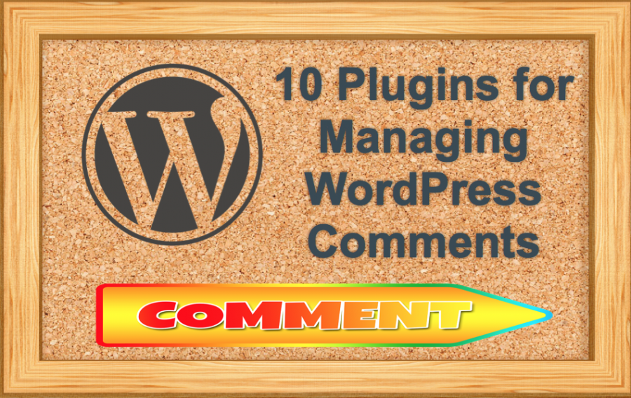 10 Plugins for Managing WordPress Comments