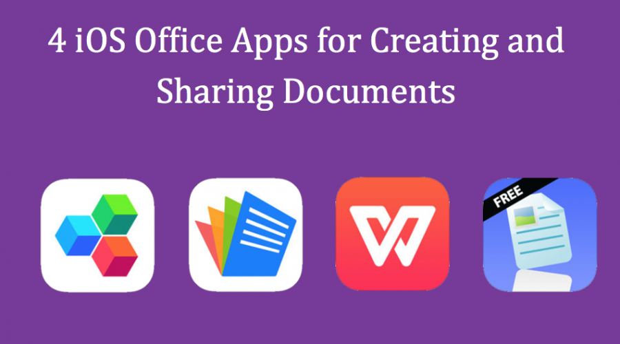 4 iOS Office Apps for Creating and Sharing Documents