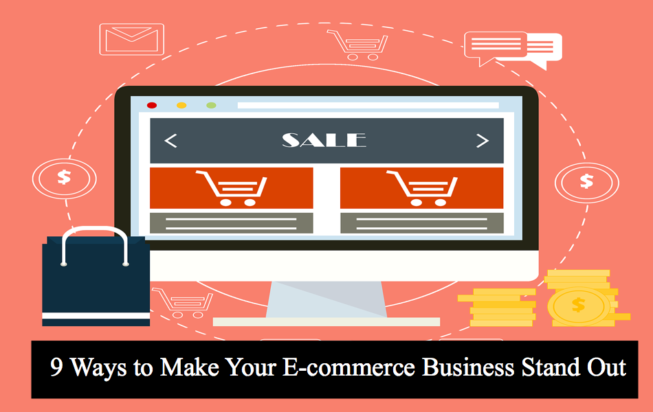 9 Ways to Make Your E-commerce Business Stand Out