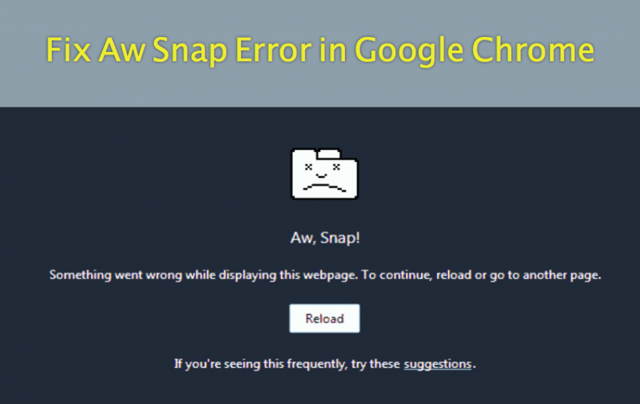 Fix Aw, Snap! Error in Google Chrome