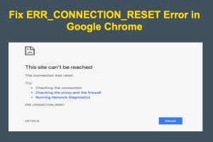 Fix ERR_CONNECTION_RESET Error in Google Chrome