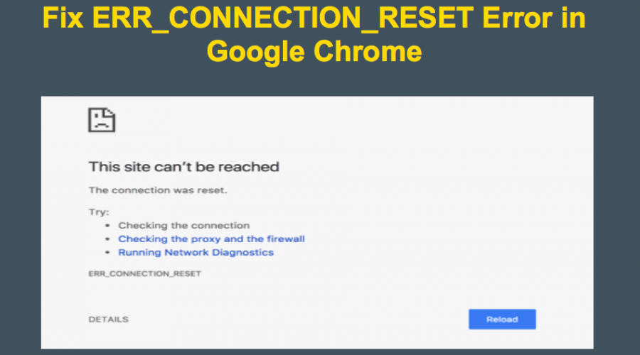 Fix ERR_CONNECTION_RESET Error in Google Chrome