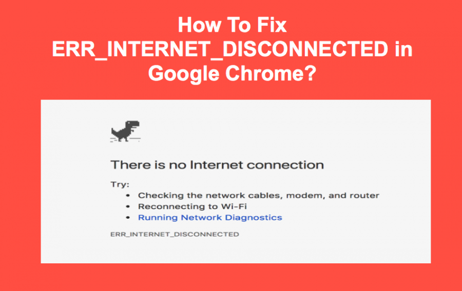 Fix ERR_INTERNET_DISCONNECTED Error in Google Chrome