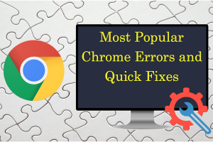 Most Popular Chrome Errors and Quick Fixes