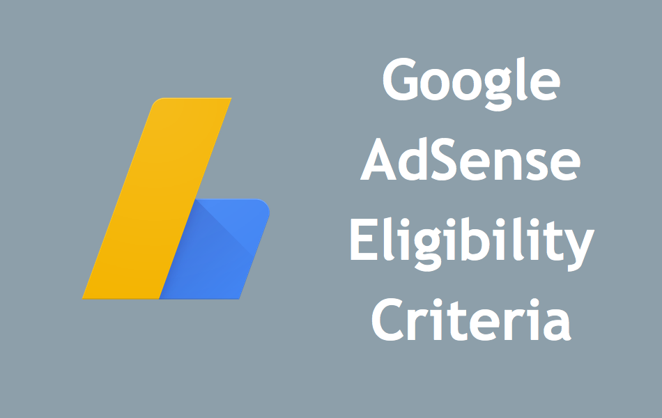 What Are the Eligibility Criteria for Google AdSense?