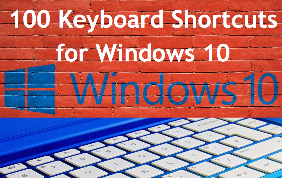 100 Keyboard Shortcuts for Windows 10