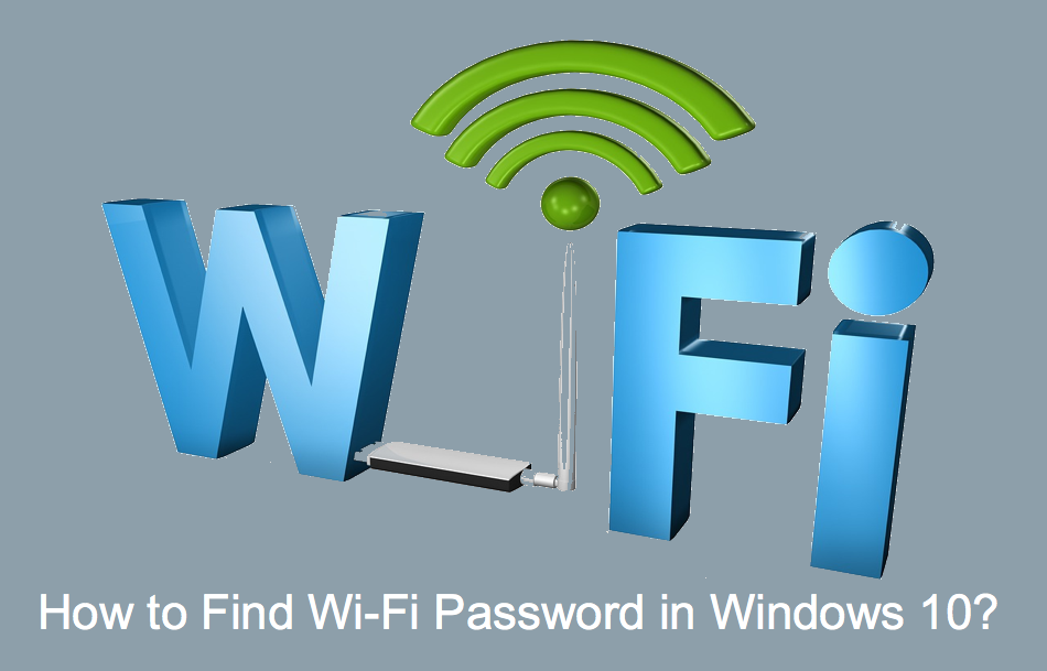 How to Find Wi-Fi Password in Windows 10?