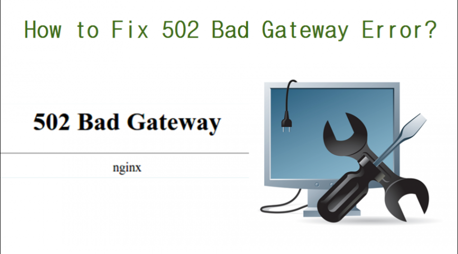 How to Fix 502 Bad Gateway Error?