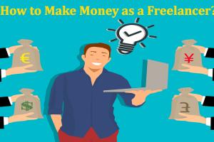 How to Make Money as a Freelancer?