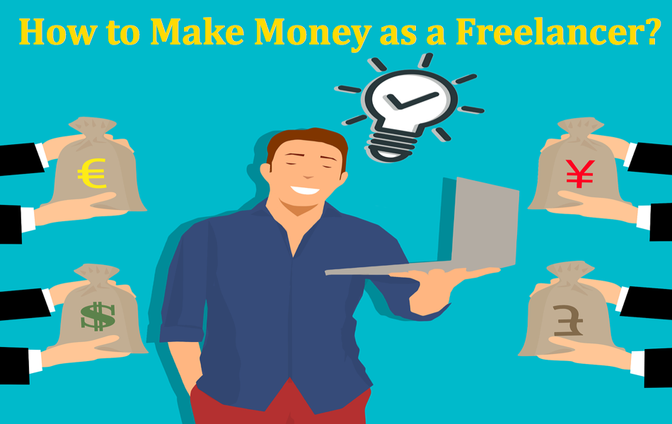 How to Make Money as a Freelancer?