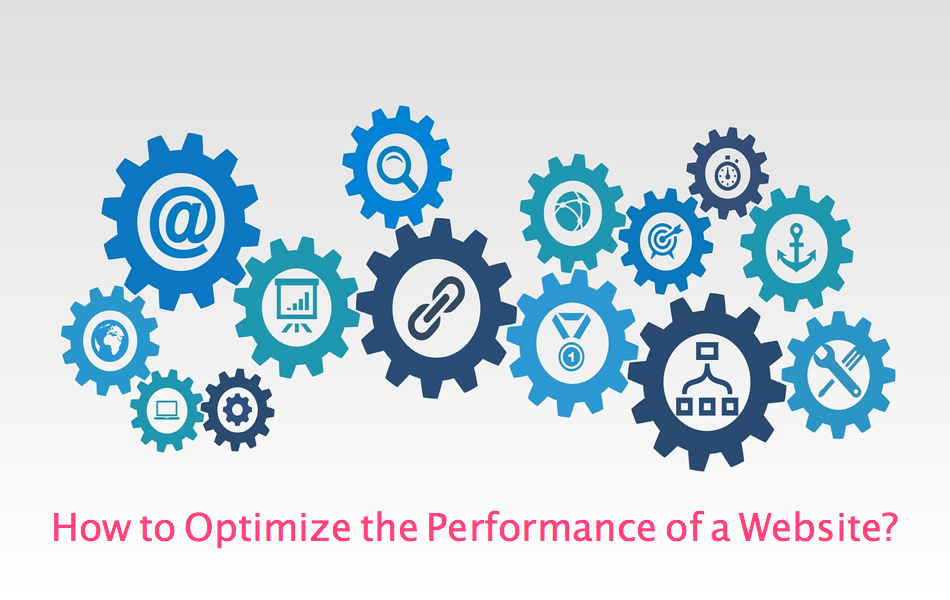 How to Optimize the Performance of a Website?