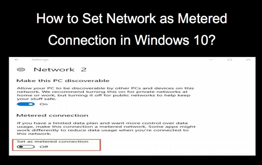 How to Set Network as Metered Connection in Windows 10?