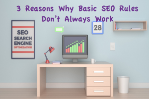 3 Reasons Why Basic SEO Rules Don't Always Work