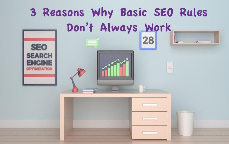 3 Reasons Why Basic SEO Rules Don't Always Work
