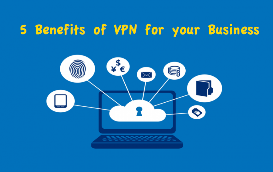 5 Benefits of VPN for Your Business