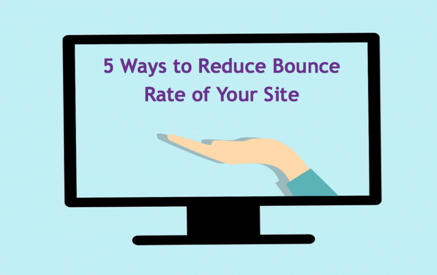 5 Ways to Reduce Bounce Rate of Your Site