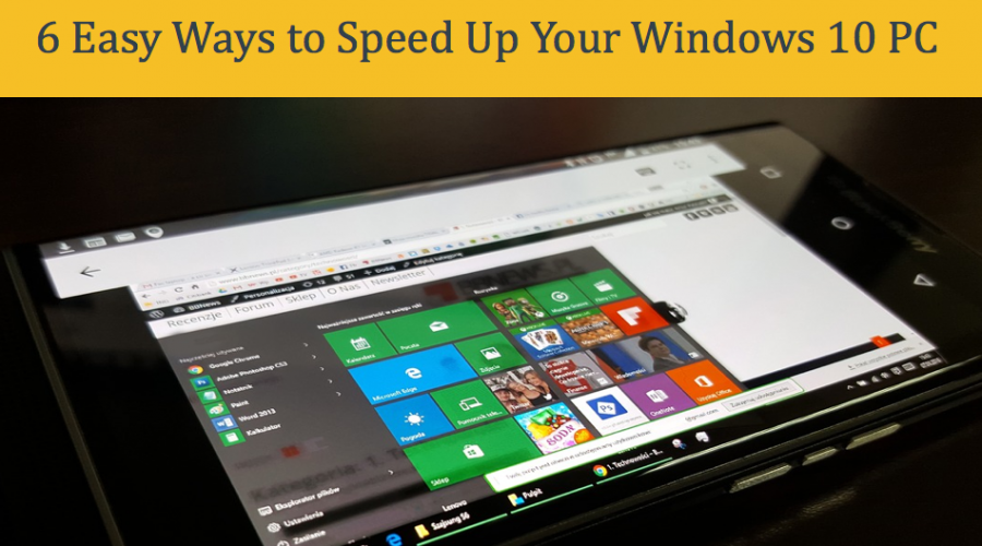 6 Easy Ways to Speed Up Your Windows 10 PC