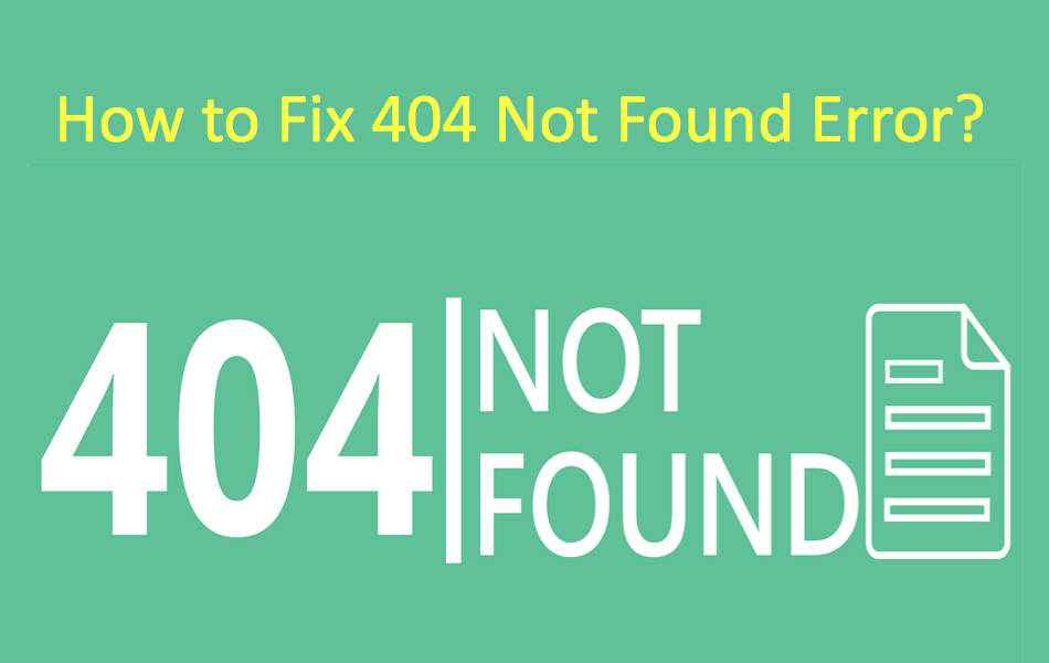 How to Fix 404 Not Found Error?