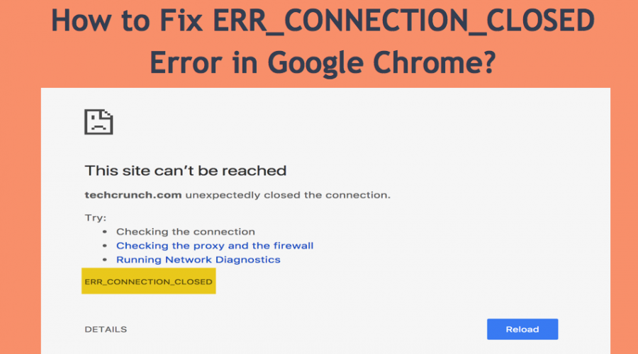 How to Fix Error Connection Closed Error in Google Chrome?