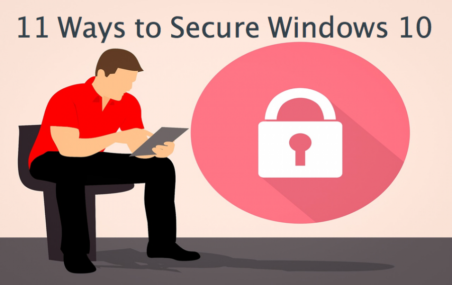 11 Ways to Secure Windows 10